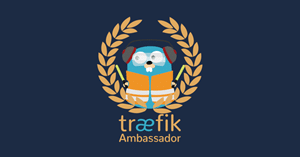KubeCon: New Ambassador Program for Traefik Community Members